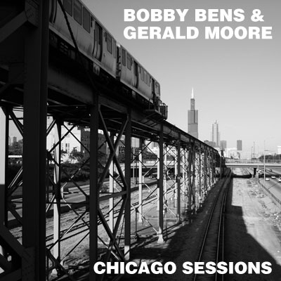 Bobby Bens & Gerald Moore - Chicago Sessions