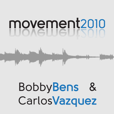Bobby Bens & Carlos Vazquez - Movement 2010