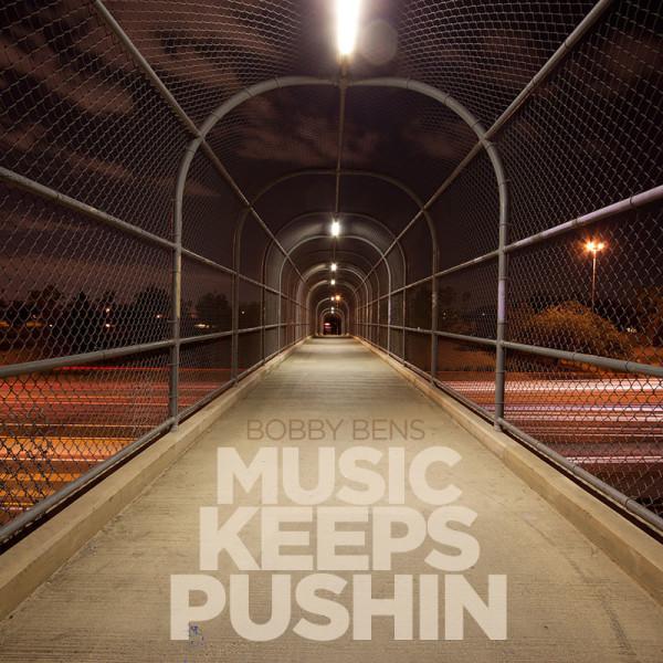 bobby-bens-music-keeps-pushin